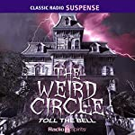 The Weird Circle: Toll the Bell | Edgar Allan Poe,Herman Melville,Emily Bronte