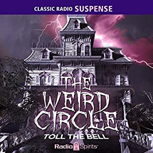 The Weird Circle: Toll the Bell Radio/TV Program