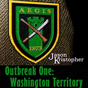 Outbreak One: Washington Territory: The Walker Chronicles | [Jason Kristopher]