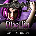 Dhellia: The Dhellia Series, Book 1 Audiobook by April M. Reign Narrated by Kerri McCann