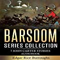 Barsoom Series Collection: 7 John Carter Stories Audiobook by Edgar Rice Burroughs Narrated by Eric Vincent