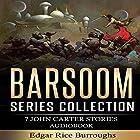 Barsoom Series Collection: 7 John Carter Stories Hörbuch von Edgar Rice Burroughs Gesprochen von: Eric Vincent