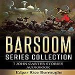 Barsoom Series Collection: 7 John Carter Stories | Edgar Rice Burroughs