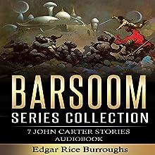 Barsoom Series Collection: 7 John Carter Stories | Livre audio Auteur(s) : Edgar Rice Burroughs Narrateur(s) : Eric Vincent