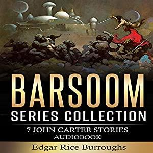Barsoom Series Collection: 7 John Carter Stories Audiobook
