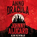 Johnny Alucard: Anno Dracula Book 4 Audiobook by Kim Newman Narrated by William Gaminara