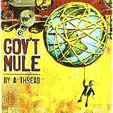 "By a Threadvon ""Gov't Mule"""