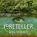 Foreteller (       UNABRIDGED) by Anne McAneny Narrated by Laura Jennings