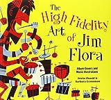 High Fidelity Art of Jim Flora, The by Irwin Chusid, Barbara Economon (2013) Paperback