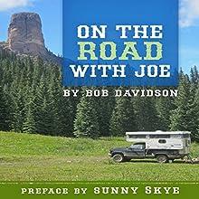 On the Road with Joe | Livre audio Auteur(s) : Bob Davidson Narrateur(s) : Richard Henzel