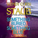 Something Buried, Something Blue: The Lily Dale Mysteries, Book 2 Audiobook by Wendy Corsi Staub Narrated by Melanie Ewbank