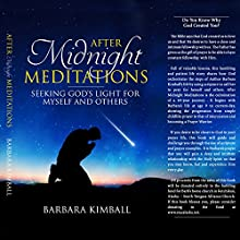 After Midnight Meditations: Seeking God's Light for Myself and Others Audiobook by Barbara Kimball Narrated by Barbara Kimball, Bill Bolling
