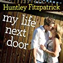 My Life Next Door (       UNABRIDGED) by Huntley Fitzpatrick Narrated by Amy Rubinate