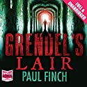 Grendel's Lair Audiobook by Paul Finch Narrated by Jonathan Keeble