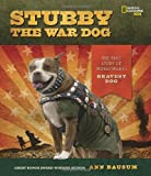 Stubby the War Dog: The True Story of WWI's Bravest Dog