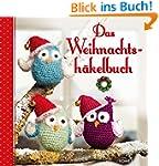 Das Weihnachtsh�kelbuch: Geschenke &...