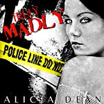 Truly, Madly | Alicia Dean