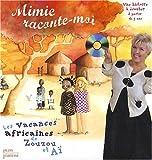 echange, troc Mimie Mathy - Mimie Raconte Moi : Les vacances africaines de Zouzou et Aï