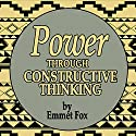 Power Through Constructive Thinking Audiobook by Emmet Fox Narrated by Jason McCoy