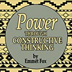 Power Through Constructive Thinking | Emmet Fox