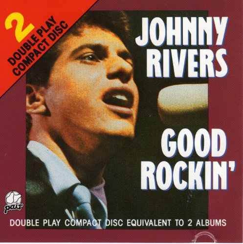 Johnny Rivers - Good Rockin - Zortam Music