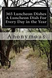 img - for 365 Luncheon Dishes A Luncheon Dish For Every Day in the Year by Anonymous (2014-05-11) book / textbook / text book