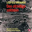 Den ofrivillige soldaten [The Involuntary Soldier] (       UNABRIDGED) by Leopold Brunner Narrated by Per Ragnar