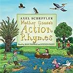 Mother Goose's Action Rhymes | Axel Scheffler