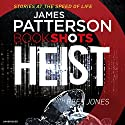 Heist: BookShots Audiobook by James Patterson Narrated by Colin Mace