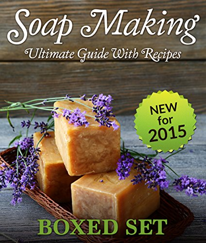Soap Making Guide With Recipes: DIY Homemade Soapmaking Made Easy for 2015 - Speedy Publishing