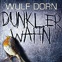 Dunkler Wahn Hörbuch von Wulf Dorn Gesprochen von: David Nathan