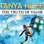 The Truth of Valor: A Confederation Novel (       UNABRIDGED) by Tanya Huff Narrated by Marguerite Gavin