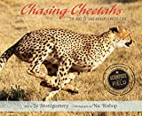 Chasing Cheetahs: The Race to Save Africa s Fastest Cat (Scientists in the Field Series)