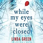 While My Eyes Were Closed: Chapter One | Linda Green