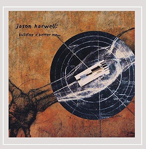 Jason Harwell - Building a Better Me