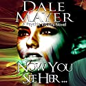 Now You See Her... Audiobook by Dale Mayer Narrated by Caroline Shaffer
