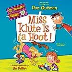 Miss Klute Is a Hoot!: My Weirder School, Book 11 | Dan Gutman