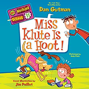 Miss Klute Is a Hoot!: My Weirder School, Book 11 | [Dan Gutman]