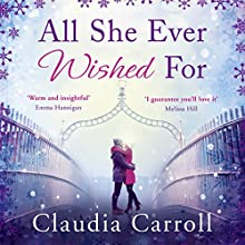 All She Ever Wished For | Livre audio Auteur(s) : Claudia Carroll Narrateur(s) : Sophie Harkness, Caroline Lennon, Kevin Hely