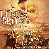 Westward Wild: Montana Mail Order Brides, Book 21 | Linda Bridey