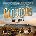 Glorious: A Novel of the American West (       UNABRIDGED) by Jeff Guinn Narrated by David Carpenter