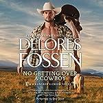 No Getting Over a Cowboy: A Wrangler's Creek Novel   Delores Fossen