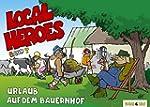 Local Heroes / Local Heroes 07: Urlau...