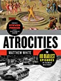 img - for Atrocities: The 100 Deadliest Episodes in Human History book / textbook / text book