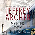 Mightier than the Sword Audiobook by Jeffrey Archer Narrated by Alex Jennings