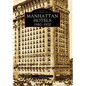 Manhattan Hotels: 1880-1920 (Images of America)