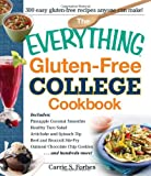 The Everything Gluten-Free College Cookbook: Includes Pineapple Coconut Smoothie, Healthy Taco Salad, Artichoke and Spinach Dip, Beef and Broccoli ... and Hundreds More! (Everything Series)
