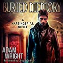 Buried Memory: Harbinger P.I., Book 2 Audiobook by Adam J. Wright Narrated by Greg Tremblay