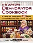 The Ultimate Dehydrator Cookbook: The...