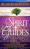 Spirit Guides: 3 Easy Steps To Connecting And Communicating With Your Spirit Helpers (3 Easy Steps Psychic Series)